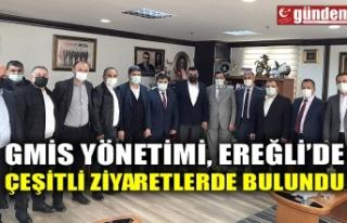 GMİS YÖNETİMİ, EREĞLİ'DE ÇEŞİTLİ ZİYARETLERDE...