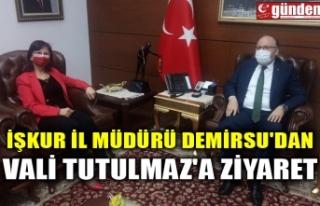 İŞKUR İL MÜDÜRÜ DEMİRSU'DAN VALİ TUTULMAZ'A...