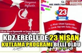 KDZ.EREĞLİ'DE 23 NİSAN KUTLAMA PROGRAMI BELLİ...