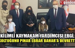 KİLİMLİ KAYMAKAM YARDIMCISI ERGİ, KOLTUĞUNU PINAR...