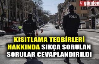 KISITLAMA TEDBİRLERİ HAKKINDA SIKÇA SORULAN SORULAR...