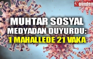 MUHTAR SOSYAL MEDYADAN DUYURDU: 1 MAHALLEDE 21 VAKA