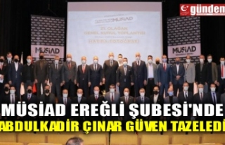 MÜSİAD EREĞLİ ŞUBESİ'NDE ABDULKADİR ÇINAR...