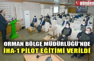 ORMAN BÖLGE MÜDÜRLÜĞÜ'NDE İHA-1 PİLOT...