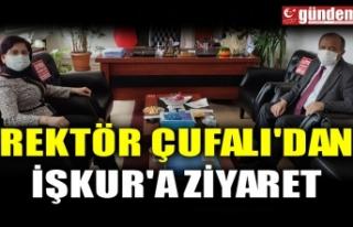 REKTÖR ÇUFALI'DAN İŞKUR'A ZİYARET