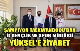ŞAMPİYON TAEKWANDOCU'DAN İL GENÇLİK VE SPOR...