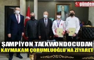 ŞAMPİYON TAEKWONDOCUDAN KAYMAKAM ÇORUMLUOĞLU'NA...