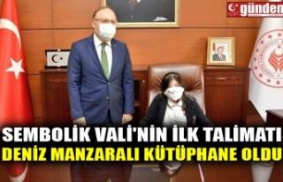 SEMBOLİK VALİ'NİN İLK TALİMATI DENİZ MANZARALI...