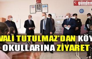 VALİ TUTULMAZ'DAN KÖY OKULLARINA ZİYARET