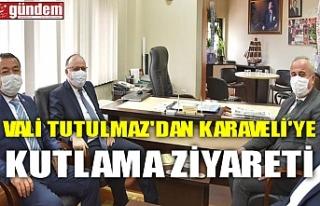 VALİ TUTULMAZ'DAN KARAVELİ'YE KUTLAMA...
