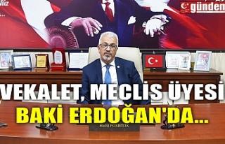 VEKALET, MECLİS ÜYESİ BAKİ ERDOĞAN'DA...
