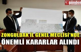 ZONGULDAK İL GENEL MECLİSİ'NDE ÖNEMLİ KARARLAR...