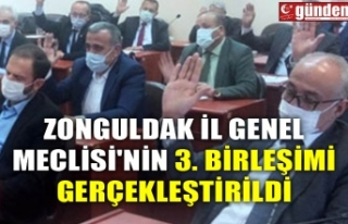 ZONGULDAK İL GENEL MECLİSİ'NİN 3. BİRLEŞİMİ...