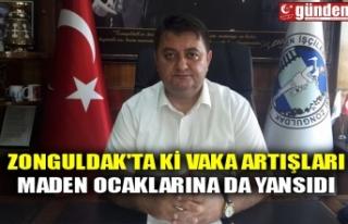 ZONGULDAK'TA Kİ VAKA ARTIŞLARI MADEN OCAKLARINA...