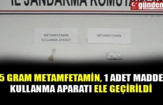 5 GRAM METAMFETAMİN, 1 ADET MADDE KULLANMA APARATI...