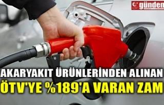 AKARYAKIT ÜRÜNLERİNDEN ALINAN ÖTV'YE %189'A...