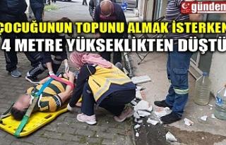 ÇOCUĞUNUN TOPUNU ALMAK İSTERKEN 4 METRE YÜKSEKLİKTEN...