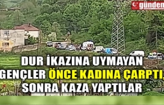DUR İKAZINA UYMAYAN GENÇLER ÖNCE KADINA ÇARPTI,...
