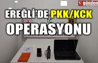 EREĞLİ'DE PKK/KCK OPERASYONU