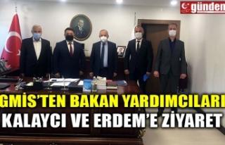 GMİS'TEN BAKAN YARDIMCILARI KALAYCI VE ERDEM'E...
