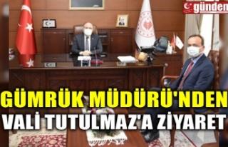 GÜMRÜK MÜDÜRÜ'NDEN VALİ TUTULMAZ'A...