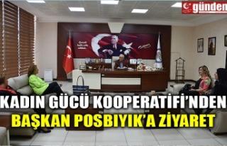 KADIN GÜCÜ KOOPERATİFİ'NDEN BAŞKAN POSBIYIK'A...