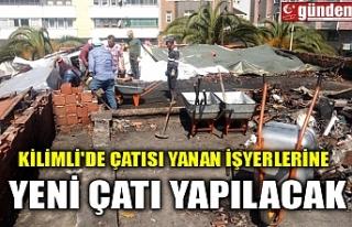 KİLİMLİ'DE ÇATISI YANAN İŞYERLERİNE YENİ...