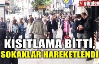 KISITLAMA BİTTİ, SOKAKLAR HAREKETLENDİ