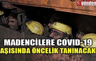 MADENCİLERE COVID-19 AŞISINDA ÖNCELİK TANINACAK