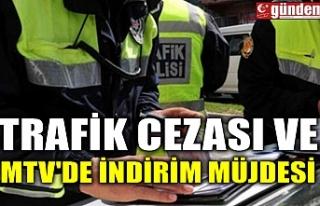TRAFİK CEZASI VE MTV'DE İNDİRİM MÜJDESİ
