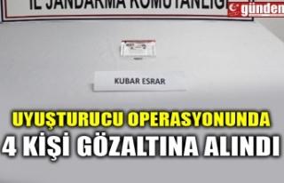 UYUŞTURUCU OPERASYONUNDA 4 KİŞİ GÖZALTINA ALINDI
