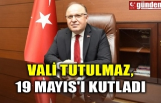 VALİ TUTULMAZ, 19 MAYIS'I KUTLADI