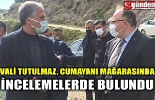 VALİ TUTULMAZ, CUMAYANI MAĞARASINDA İNCELEMELERDE...