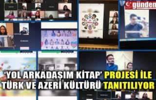 'Yol Arkadaşım Kitap' projesi ile Türk ve Azeri...