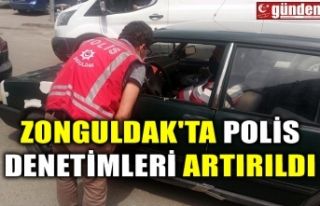 ZONGULDAK'TA POLİS DENETİMLERİ ARTIRILDI