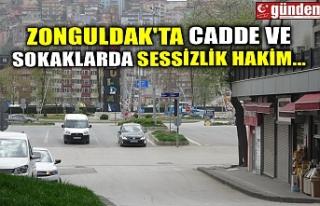 ZONGULDAK'TA CADDE VE SOKAKLARDA SESSİZLİK...