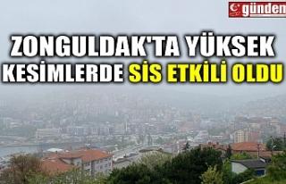 ZONGULDAK'TA YÜKSEK KESİMLERDE SİS ETKİLİ...
