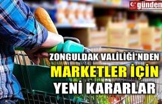ZONGULDAK VALİLİĞİ'NDEN MARKETLER İÇİN...