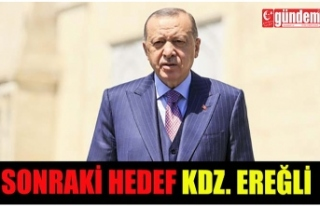 CUMHURBAŞKANI ERDOĞAN SONRAKİ HEDEFİN EREĞLİ...