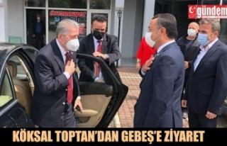 KÖKSAL TOPTAN'DAN GEBEŞ'E ZİYARET