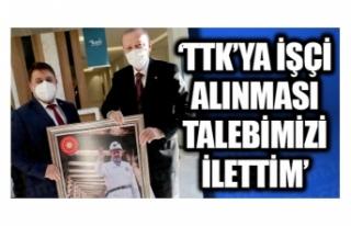 TTK'ya işçi alınması talebini ilettiler...