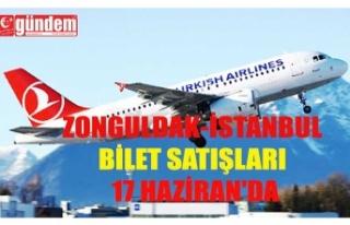 ZONGULDAK-İSTANBUL BİLET SATIŞLARI 17 HAZİRAN'DA