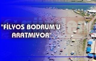 """FİLYOS BODRUM'U ARATMIYOR"""