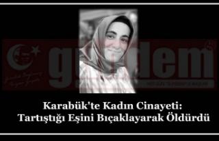 Karabük'te Kadın Cinayeti: Tartıştığı...