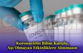 Koronavirüs Bilim Kurulu, Aşı Olmayan Etkinliklere...