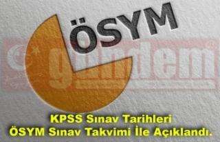 KPSS Sınav Tarihleri ÖSYM Sınav Takvimi İle Açıklandı.