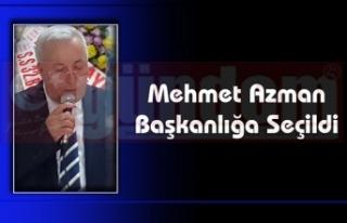 Mehmet Azman Başkanlığa Seçildi.