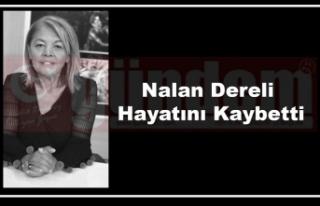 Nalan Dereli hayatını kaybetti