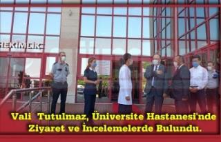 Vali Tutulmaz, Üniversite Hastanesi'nde Ziyaret...