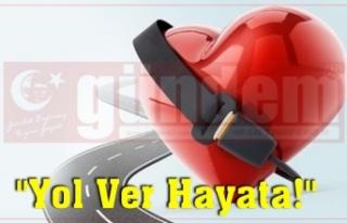 """""""Yol Ver Hayata!"""""""